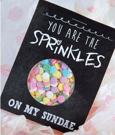 Sprinkles on my Sundae - Chalk Art Gift Idea. Cute also for a dance invitation Cute Teacher Gifts, Cute Gifts, Homemade Gifts, Diy Gifts, Valentine Day Love, Pen And Paper, Chalk Art, Inspirational Gifts, Creative Gifts