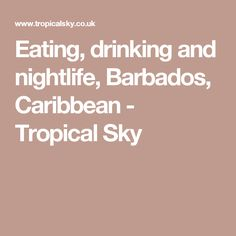 Eating, drinking and nightlife, Barbados, Caribbean - Tropical Sky