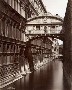 Bridge of Sighs, Venice by Carlo Naya