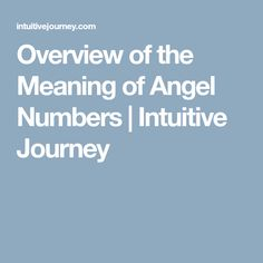 Overview of the Meaning of Angel Numbers | Intuitive Journey