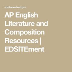 AP English Literature and Composition Resources | EDSITEment Ap English, English Lessons, Ap 12, High School Activities, Secondary Source, English Literature, Reading Strategies, Teaching Art, Lesson Plans