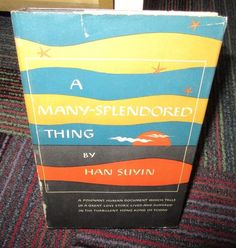 A MANY-SPLENDORED THING BY HAN SUYIN, 1952 HC BOOK CLUB EDITION, HONG KONG TODAY