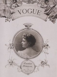 The first Vogue cover, Countess Divonne (née Miss Florence Audenried) by Harry McVickar, 1893