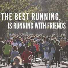 The best running, is running with friends.