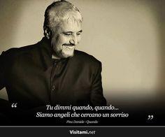 """""""Tu #dimmi quando, #quando siamo angeli che #cercano un #sorriso"""" (#Pino #Daniele - #Quando) www.visitami.net"""