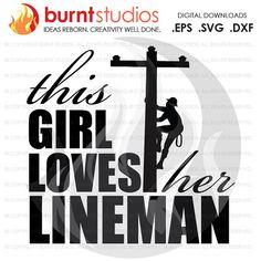 Digital File This Girl Loves Her Lineman Linemen by BurntStudios