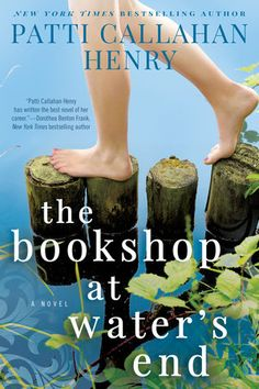 The Bookshop at Water's End by Patti Callahan Henry - The women who spent their childhood summers in a small southern town discover it harbors secrets as lush as the marshes that surround it. I Love Books, Great Books, New Books, Books To Read, Library Books, Reading Lists, Book Lists, Reading Nooks, Reading Club