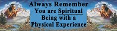 Dear Soul, know and Remember,   that you are and always have been a Spiritual Being !  This Spiritual Being is who you really are.  Don't let your physicality blind and distract you.  Focus inwards, meditate, daily affirmations, spend time in nature etc.  Do these things and more to become aware of this Spiritual Being you really are.
