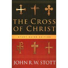 The Cross of Christ - John Stott