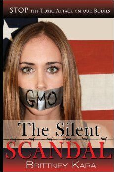 The Silent Scandal: Stop the Toxic Attack on Our Bodies: Brittney Kara: 9781935723936: Amazon.com: Books