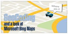 GeoCoding and a Look At Microsoft Bing Maps