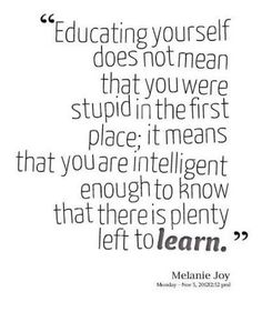 Were all life long learners.