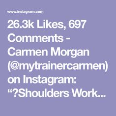 """26.3k Likes, 697 Comments - Carmen Morgan (@mytrainercarmen) on Instagram: """"💥Shoulders Workout💥Lets get those sexy shoulders! - - Equipment: 10lb dumbbells (do what's right…"""""""