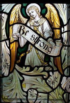 "Angel Art glass of ""be strong. D N Angel, Angel Art, Stained Glass Angel, Stained Glass Windows, Catholic Art, Religious Art, Vanitas, Guardian Angels, Sacred Art"