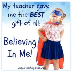 Teacher Appreciation Best Gift of All Believing in Me Quote
