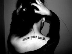 (tattoo,quote,know your worth)