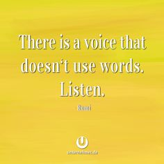 """There is a voice that doesn't use words. Listen""  #wege #chancen #perspektive #neuanfang #veränderung #change #wandel #motivation #tipp #spruch #job #zweifel #begeisterung #spaß #kreativ #balance #zitat #office #büro #jobliebe #quote #gewinnen #gedanken #positiv #denken #erfolg #können #doit #justdoit #creativity #work #worklife #workhard #weisheit #ziel #weg Office, The Voice, Change, Motivation, Words, Quotes, New Start, Perspective Photography, Inspiring Quotes"