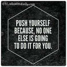 Whether it be making to the end of the work week, that extra quarter a mile in your run, another cigarette you are not going to smoke, or whatever you are determined to go after, keep pushing yourself! You can do it if YOU want to. You started out wanting this so don't quit on youself! You will only let yourself down! Continue on, strong! Happy Friday! #motivation #motivated #determination #Determined #work #YouCanDoIt #strong #LadyBoss #StayAtHomeMom