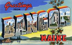 Greetings from Bangor, Maine - Large Letter Postcard by Shook Photos, via Flickr