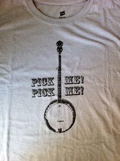Pick Me - Handmade Banjo Shirt.