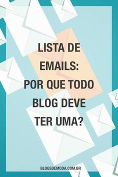 Por que todo blog deve ter uma lista de emails? Confira essa e outras dicas para blogueiras no BlogsdeModa.com.br!