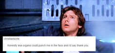 Han Solo Text<<She's earned the right.