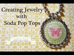 Creating Jewelry with Soda Pop Tops