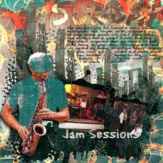 JAM SESSIONS:  The perfect way to spend a rainy sunday afternoon where the jamsessions we use to go to. I made this page with Art Kit 10 - Emotions by Idees de Christine, available at Pixels and Art Designs.