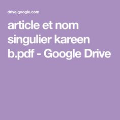 article et nom singulier kareen b. French Education, Google Drive, Nom Nom, Pdf, French Immersion, School, Centre, Vocabulary, French Nails