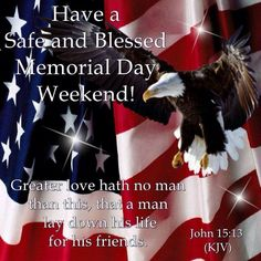 Have a safe and blessed Memorial Day weekend!