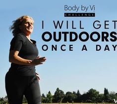 Body By Vi. Get outdoors.  Get fit. Lose weight. Www.ginacaldwell.bodybyvi.com