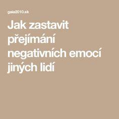 Jak zastavit přejímání negativních emocí jiných lidí