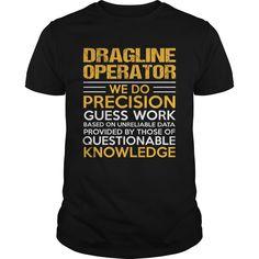 DRAGLINE OPERATOR T-Shirts, Hoodies. BUY IT NOW ==► https://www.sunfrog.com/LifeStyle/DRAGLINE-OPERATOR-123336057-Black-Guys.html?id=41382