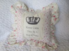 ROYAL BABY PILLOW  Keep Calm This Is A Royal Baby Also Custom