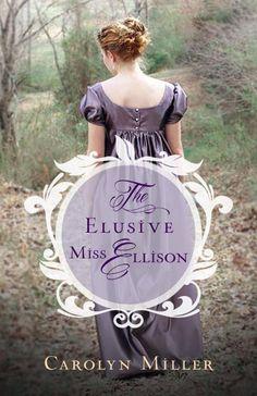 The Elusive Miss Ellison by Carolyn Miller (Regency Brides:A Legacy of Grace #1)