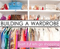 Building A Wardrobe - Part 3 of a 4 part process for how to organize, build, and style an amazing wardrobe.Building A Wardrobe Series: Part 3 –  Let's Go Shopping