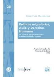 Políticas Migratorias, Asilo y Derechos Humanos / Ángeles Solanes Corella ...[et al.] http://absysnetweb.bbtk.ull.es/cgi-bin/abnetopac?ACC=DOSEARCH&xsqf99=508630.