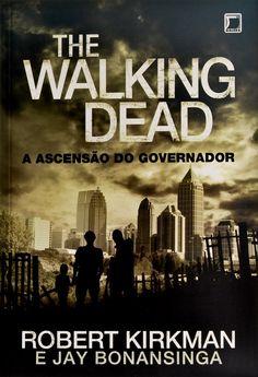 Resenha: A Ascensão do Governador, The Walking Dead livro 1, Robert Kirkman e Jay Bonansinga, Galera Record http://www.leitoraviciada.com/2013/04/a-ascensao-do-governador-walkind-dead.html