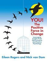 The Positive Force in Change: Leveraging Insights from Neuroscience and Positive Psychology Positive Psychology, Self Help, Bestselling Author, Saving Money, Books To Read, Insight, Knowledge, Science, Change