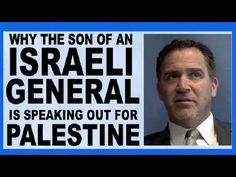 Speech [Repost] By Son of Israeli General, plus remarks at an event for WorldBeyondWar.org on August 9, 2014