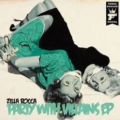 Zilla Rocca - Party With Villains EP (Stream/Download)