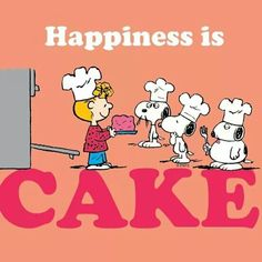 Happiness is cake