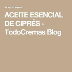 ACEITE ESENCIAL DE CIPRÉS - TodoCremas Blog. El aceite esencial de ciprés es muy efectivo para tratar celulitis, piernas cansadas, retención de líquidos y en tratamientos reductores...