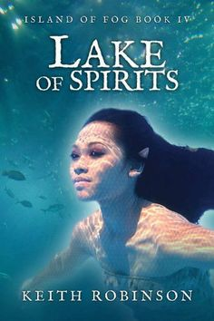 Lake of Spirits (Island of Fog, Book 4) by Keith Robinson. $4.30. 238 pages. Author: Keith Robinson. Publisher: Unearthly Tales; 2nd edition (August 28, 2011)
