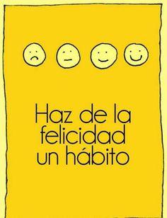 Haz de la felicidad un hábito  #TuCambioEsAhora está en Tumblr: http://tucambioesahora.tumblr.com/