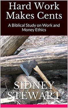 Hard Work Makes Cents: A Biblical Study on Work and Money... https://www.amazon.com/dp/B06WWC869G/ref=cm_sw_r_pi_dp_x_wLVRybQS13W1P