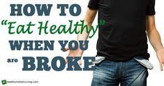 What to Eat When You're Broke - Healthy Holistic Living @A.J. Martinez -read this!