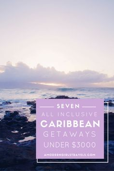 7 Caribbean Getaways Under $3000 Dollars