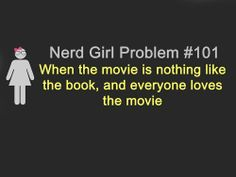 Nerd Girl Problem - Click image to find more Film, Music & Books Pinterest pins