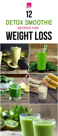 Smoothie Recipes for Weight Loss: You can lose up to 10 pounds in 4 weeks by drinking a detox smoothie first thing in the morning.